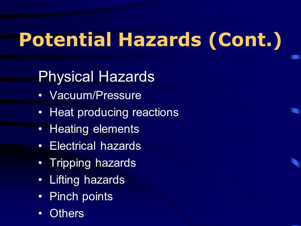 Potential Hazards (Cont.)
