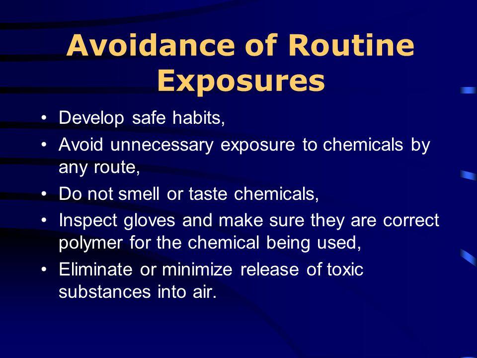 Avoidance of Routine Exposures