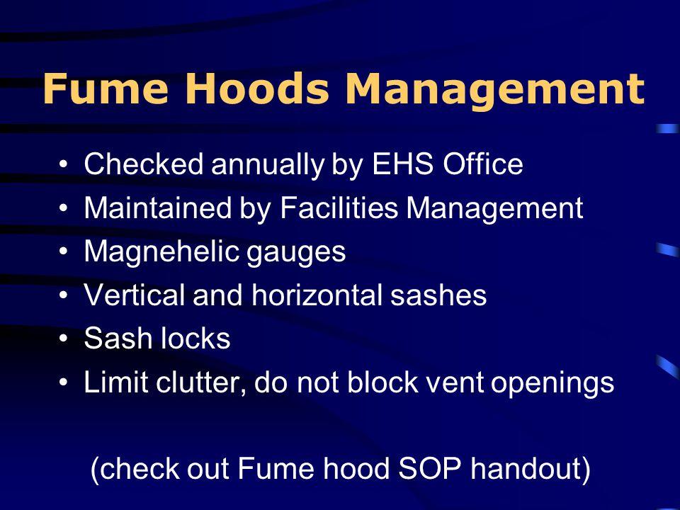 (check out Fume hood SOP handout)