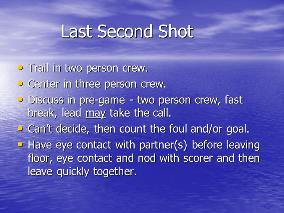 Last Second Shot Trail in two person crew.