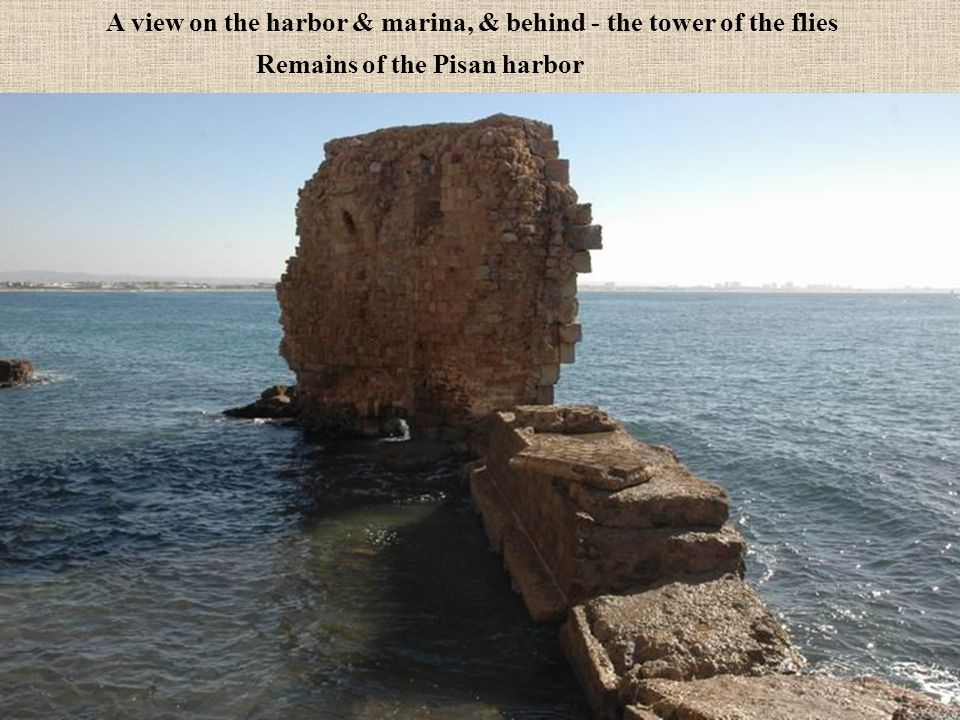 A view on the harbor & marina, & behind - the tower of the flies