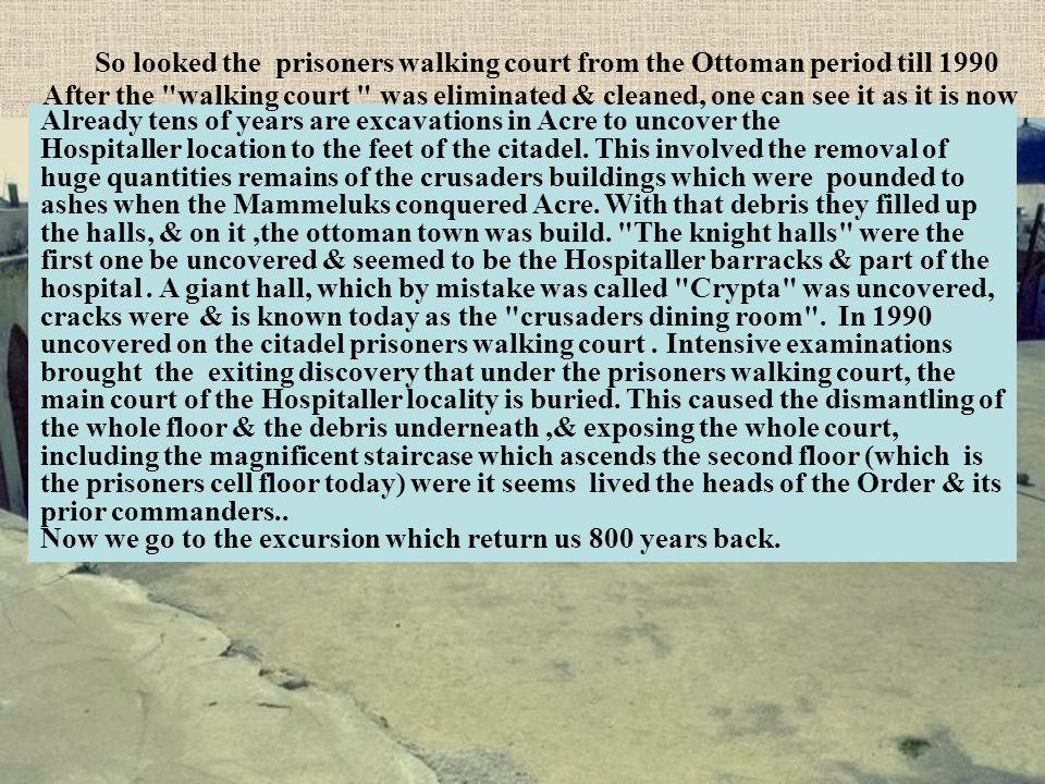 So looked the prisoners walking court from the Ottoman period till 1990