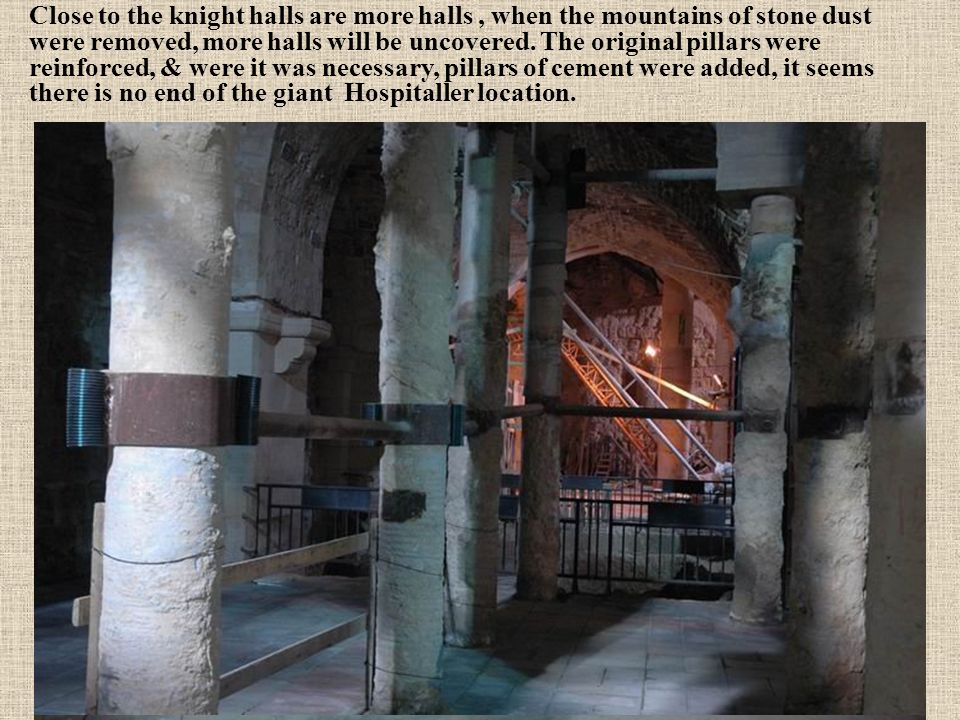 Close to the knight halls are more halls , when the mountains of stone dust were removed, more halls will be uncovered.