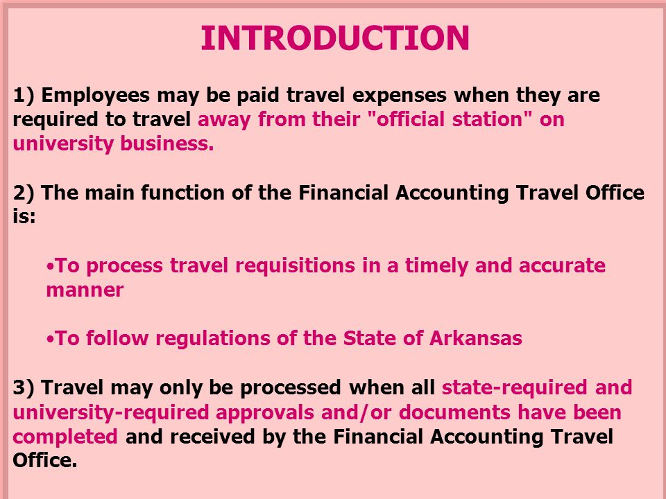 INTRODUCTION 1) Employees may be paid travel expenses when they are required to travel away from their official station on university business.