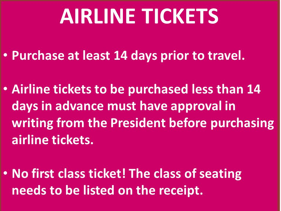 AIRLINE TICKETS Purchase at least 14 days prior to travel.