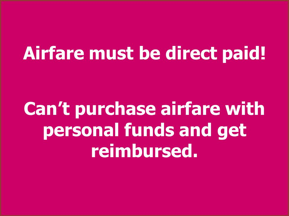 Airfare must be direct paid!