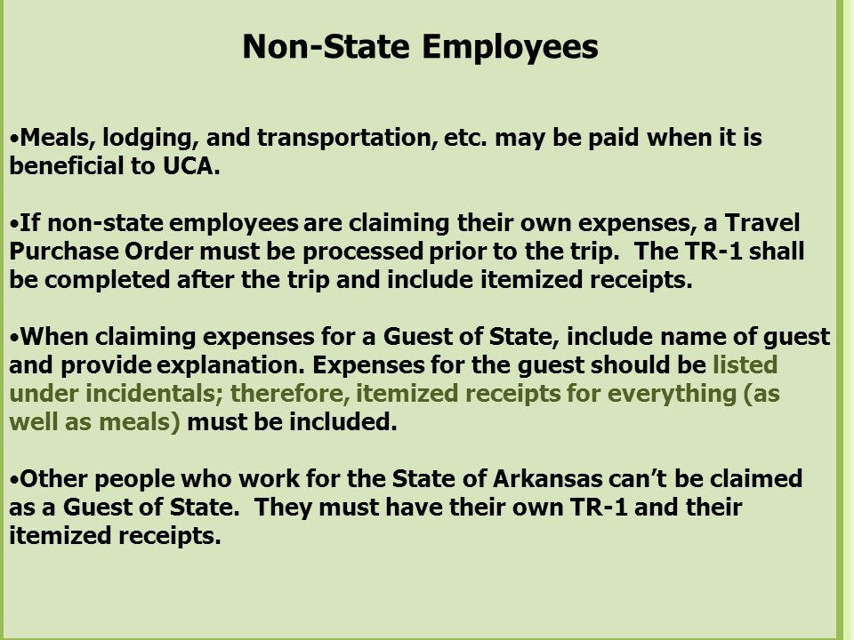 Non-State Employees Meals, lodging, and transportation, etc. may be paid when it is beneficial to UCA.