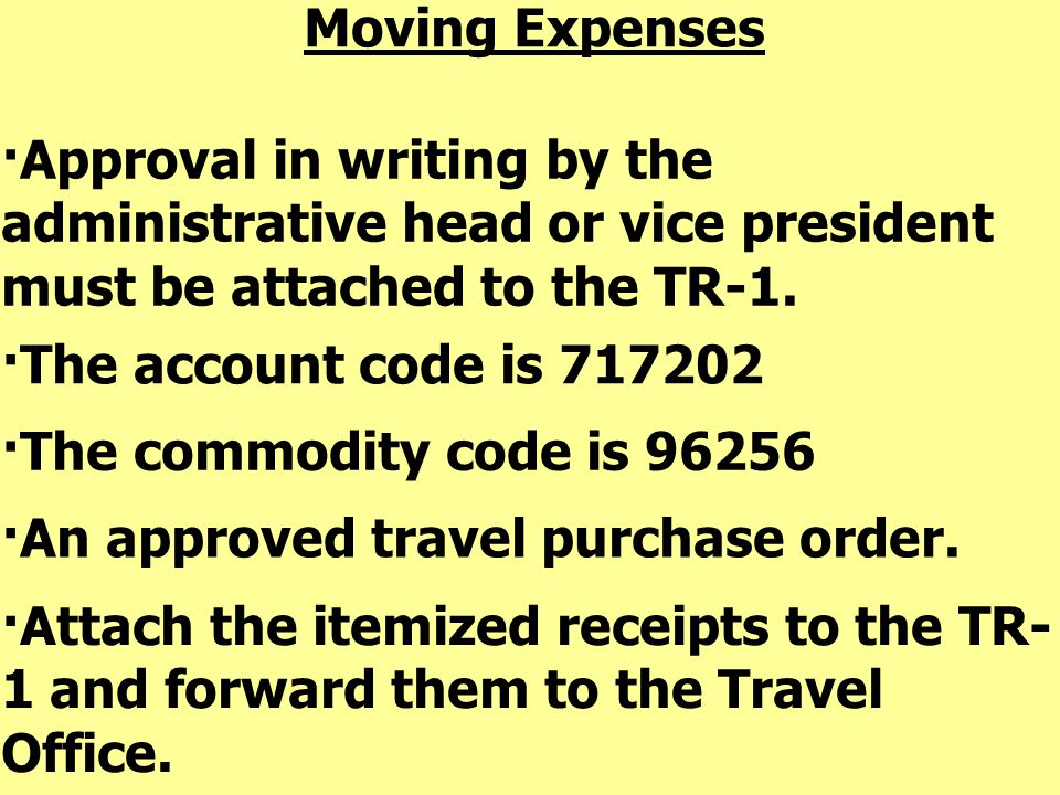 Moving Expenses ·Approval in writing by the administrative head or vice president must be attached to the TR-1.