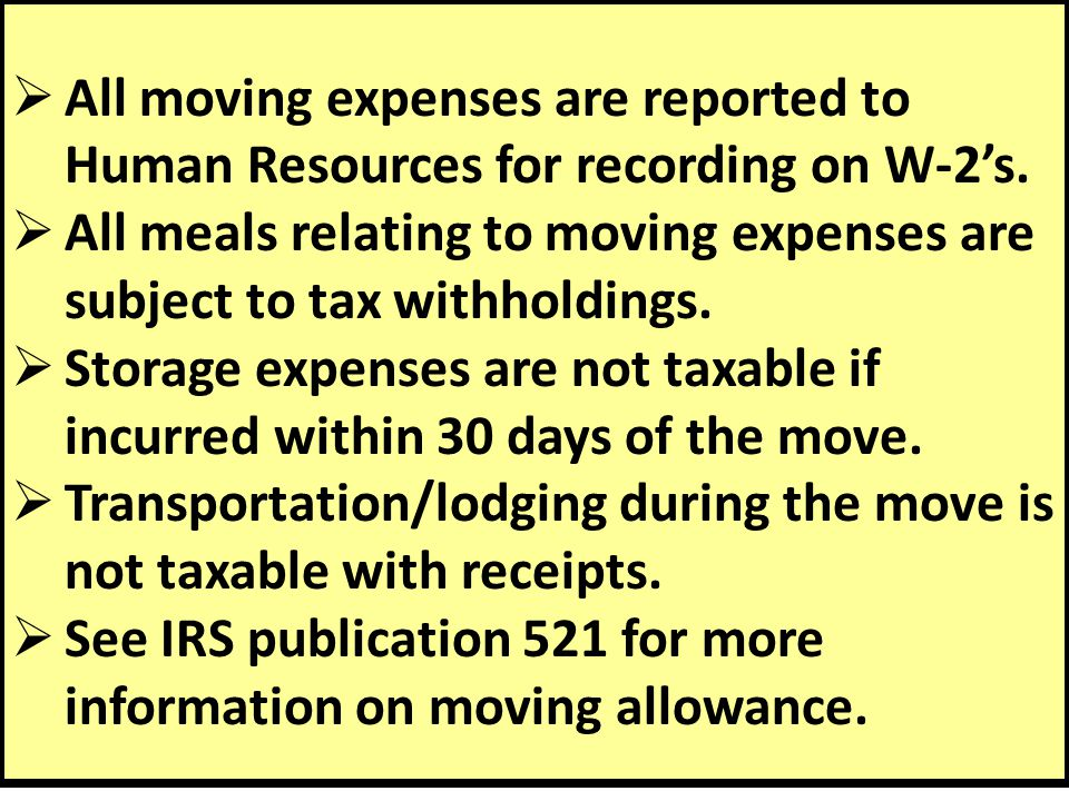 All moving expenses are reported to Human Resources for recording on W-2's.