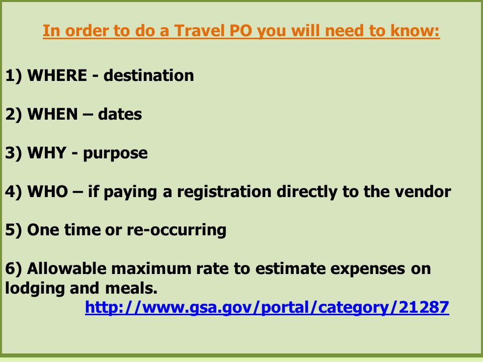 In order to do a Travel PO you will need to know: