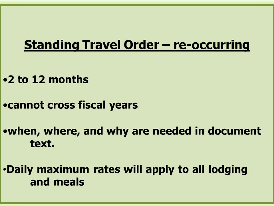 Standing Travel Order – re-occurring