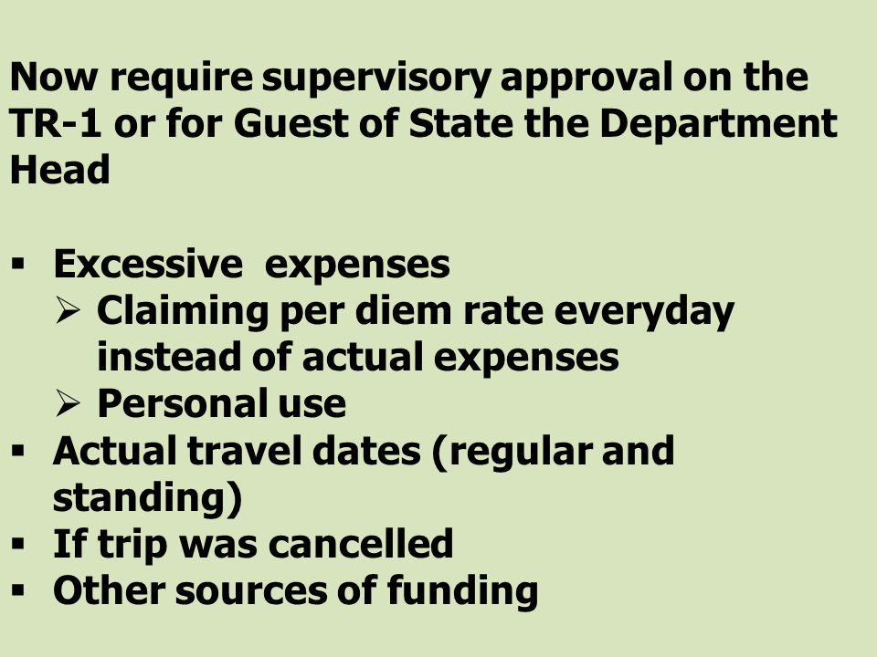 Now require supervisory approval on the TR-1 or for Guest of State the Department Head