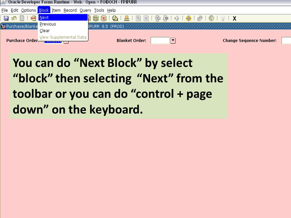 You can do Next Block by select block then selecting Next from the toolbar or you can do control + page down on the keyboard.