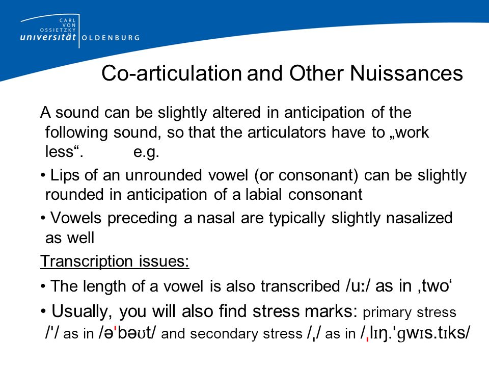 Co-articulation and Other Nuissances