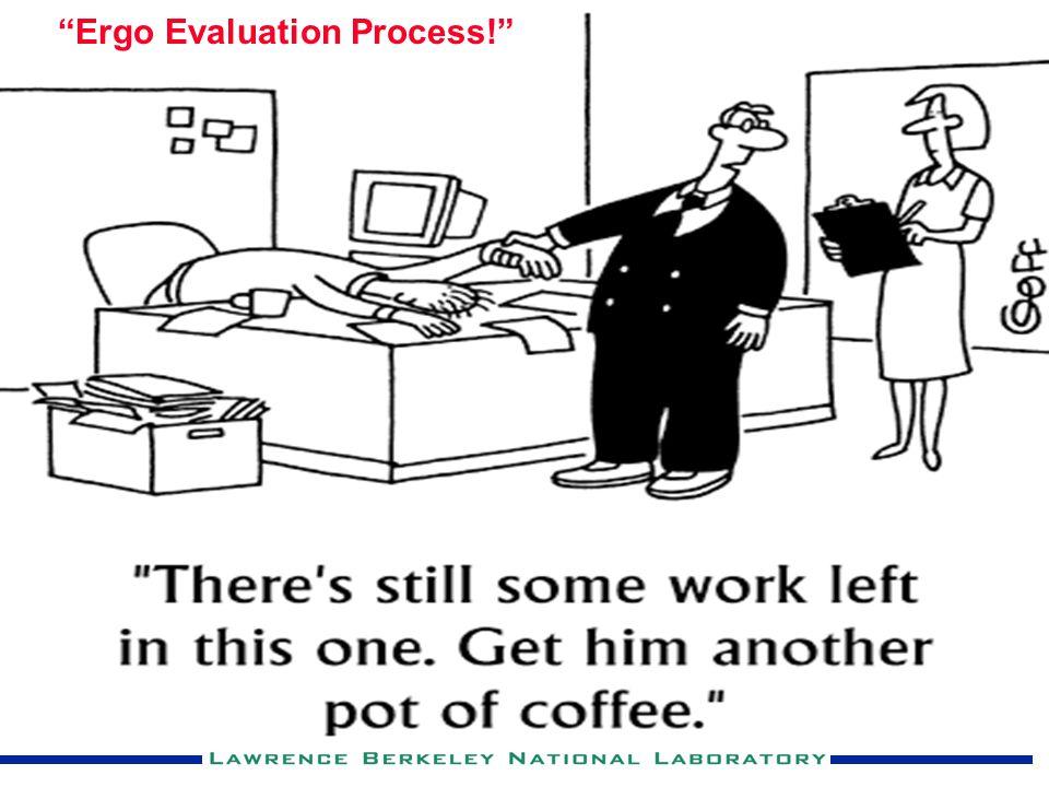 Ergo Evaluation Process!