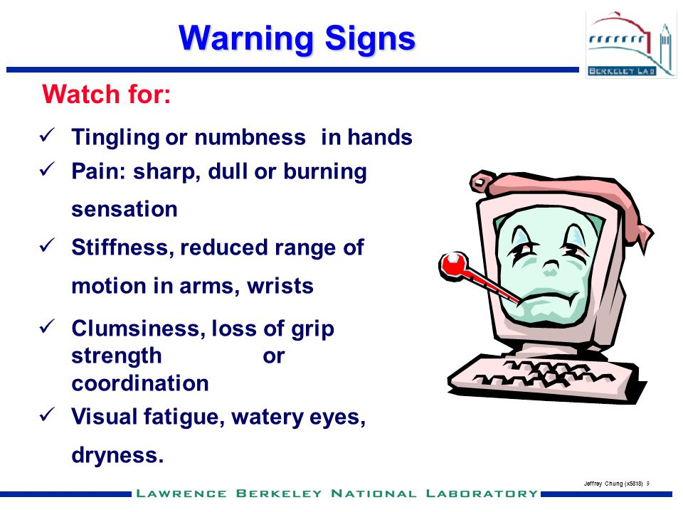 Warning Signs Watch for: Tingling or numbness in hands