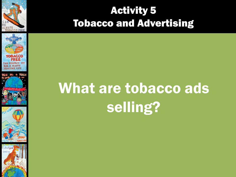 What are tobacco ads selling
