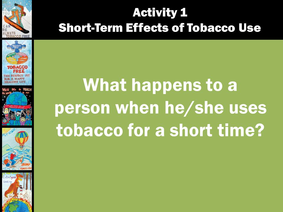 What happens to a person when he/she uses tobacco for a short time