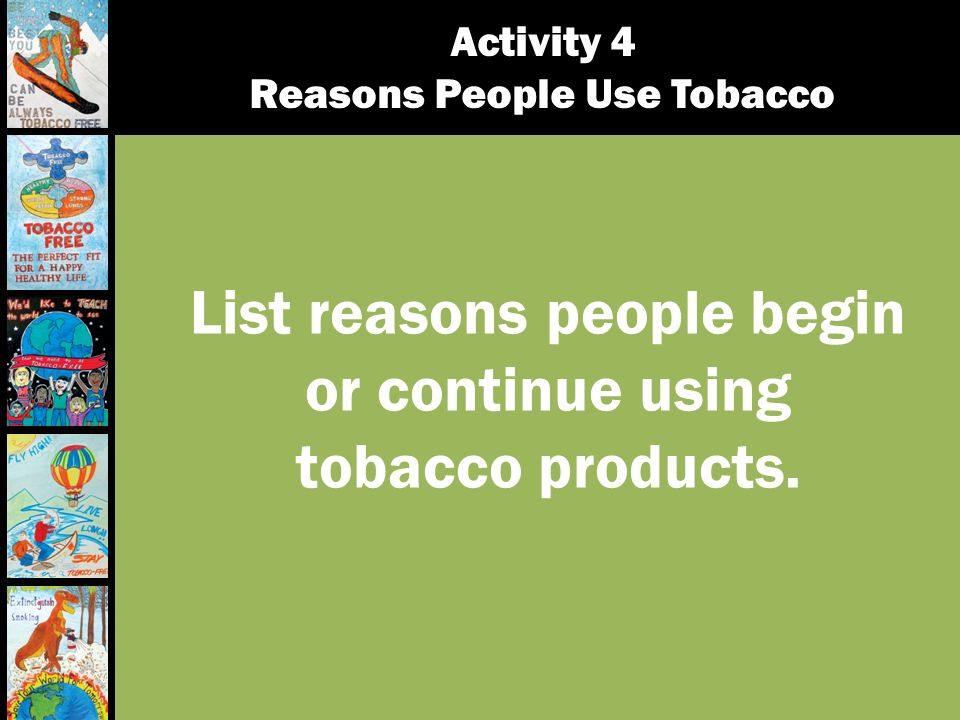 List reasons people begin or continue using tobacco products.