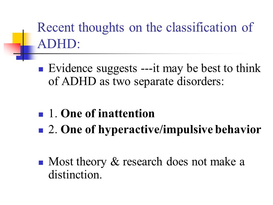 Recent thoughts on the classification of ADHD: