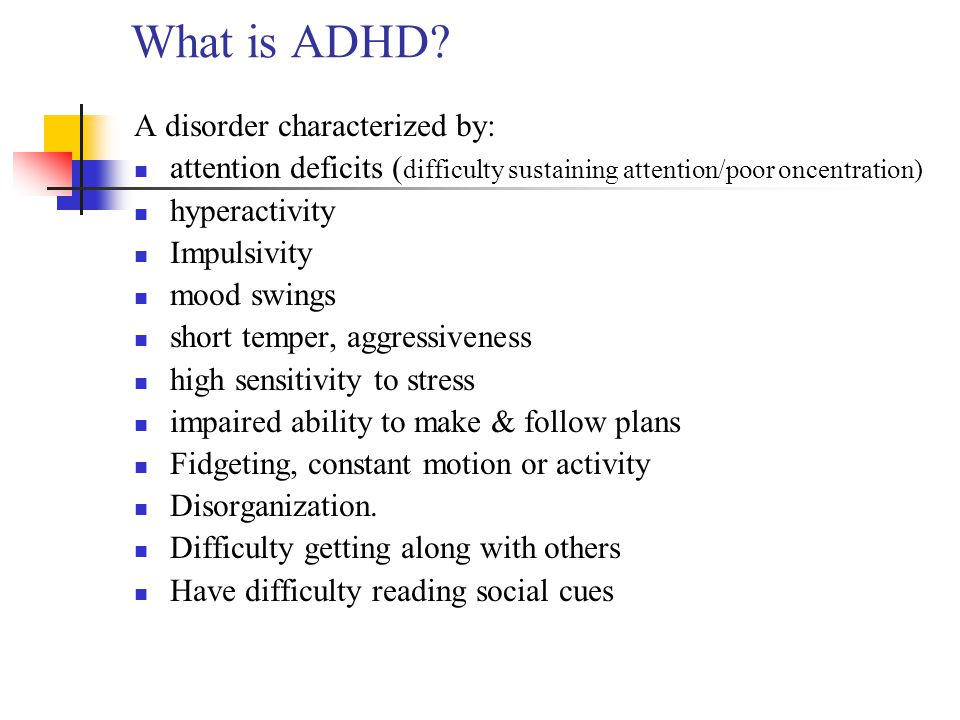 What is ADHD A disorder characterized by: