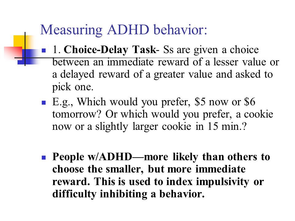 Measuring ADHD behavior: