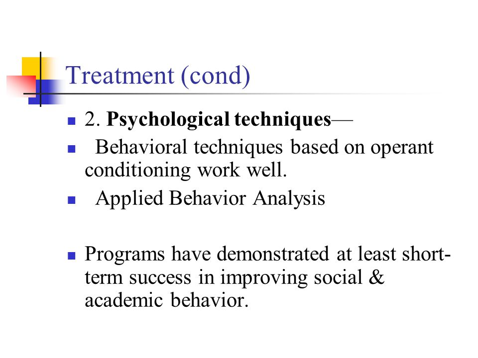 Treatment (cond) 2. Psychological techniques—