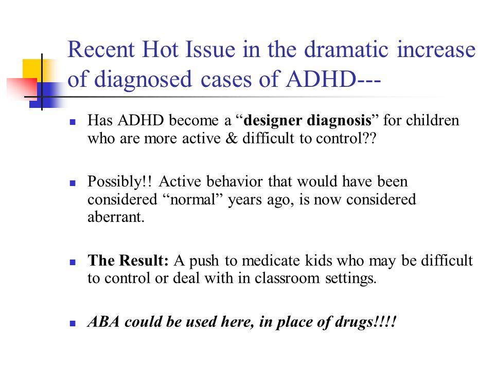 Recent Hot Issue in the dramatic increase of diagnosed cases of ADHD---