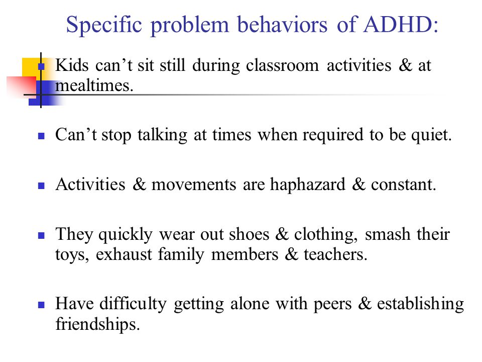 Specific problem behaviors of ADHD: