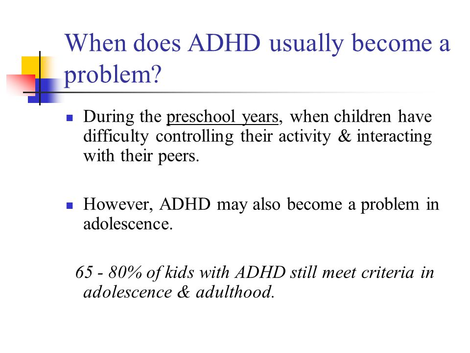 When does ADHD usually become a problem