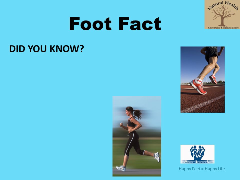 Foot Fact DID YOU KNOW Happy Feet = Happy Life