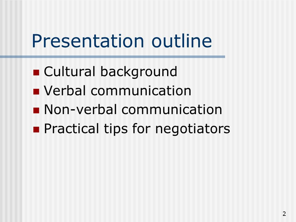 Presentation outline Cultural background Verbal communication