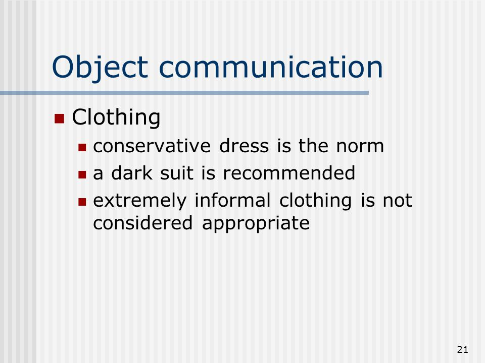 Object communication Clothing conservative dress is the norm