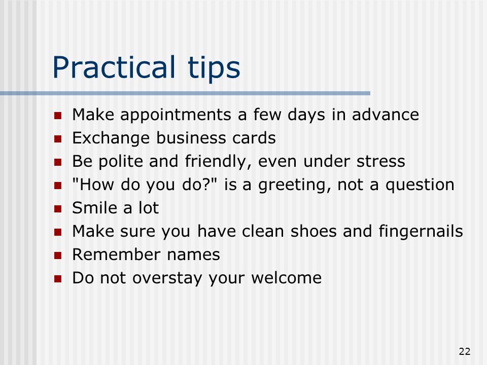 Practical tips Make appointments a few days in advance