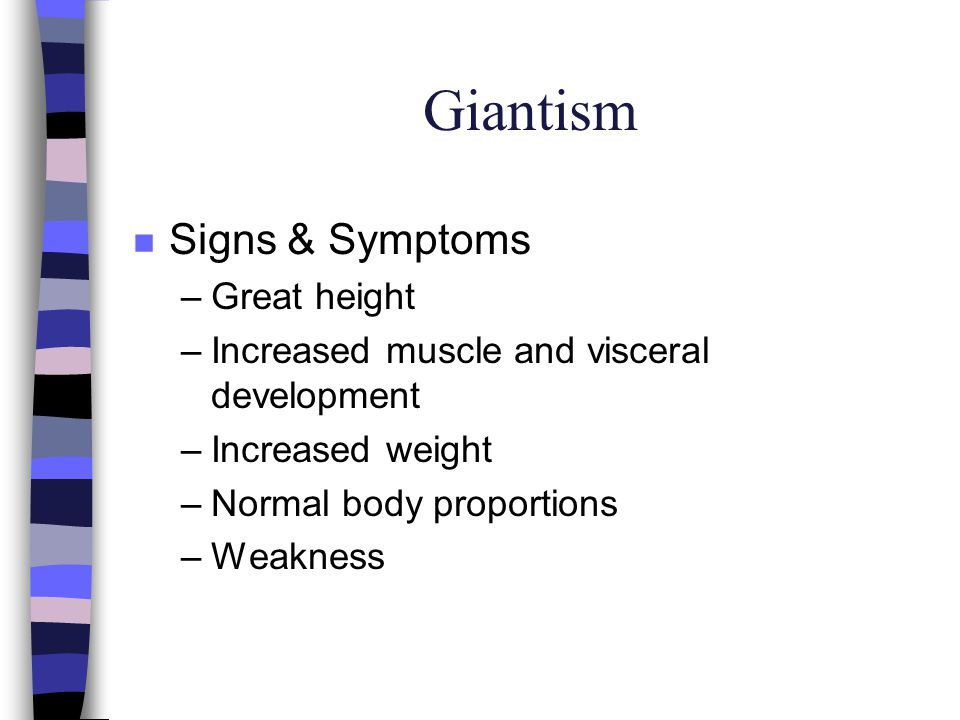 Giantism Signs & Symptoms Great height