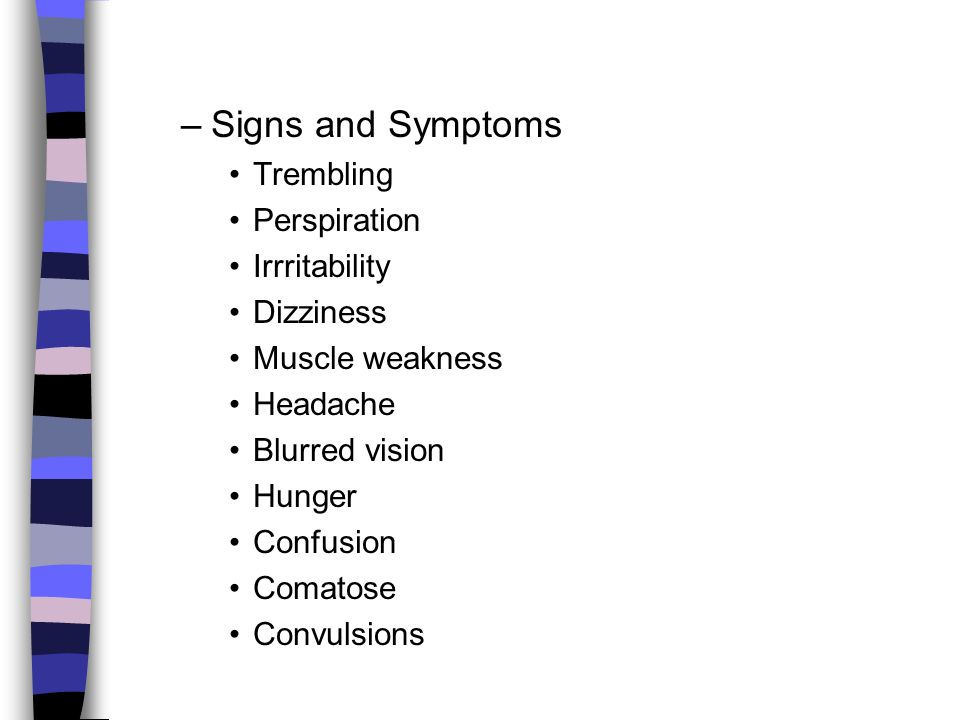 Signs and Symptoms Trembling Perspiration Irrritability Dizziness