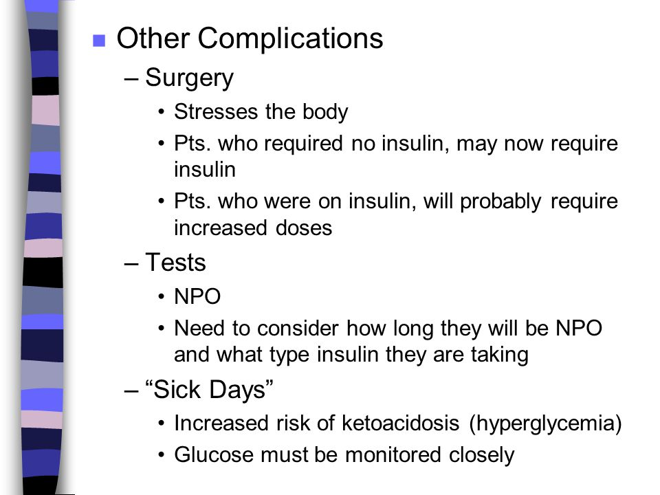 Other Complications Surgery Tests Sick Days Stresses the body
