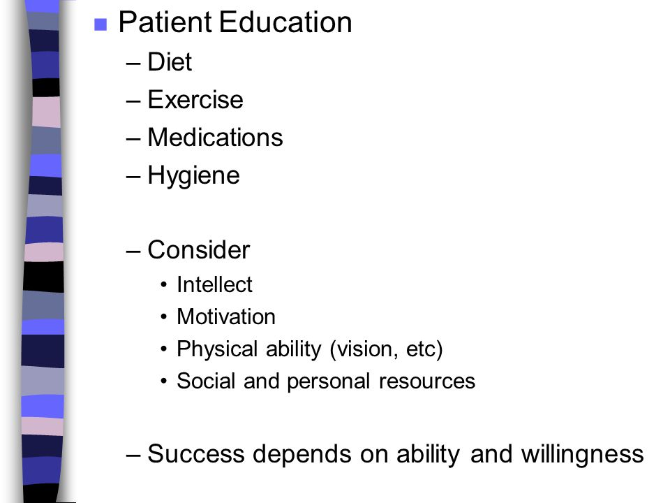 Patient Education Diet Exercise Medications Hygiene Consider