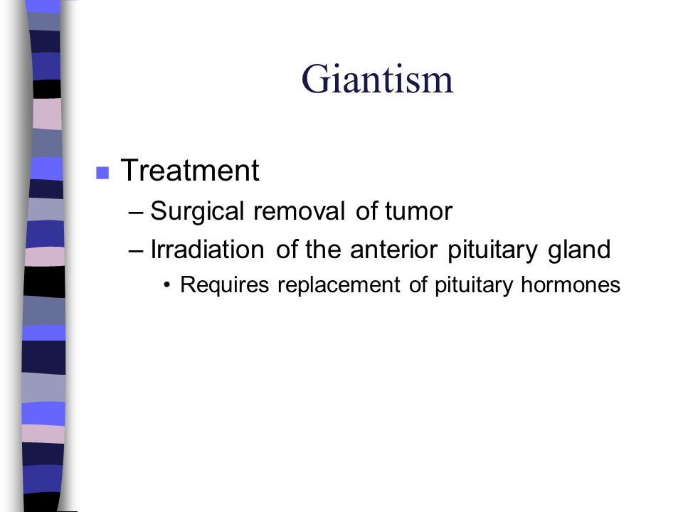 Giantism Treatment Surgical removal of tumor