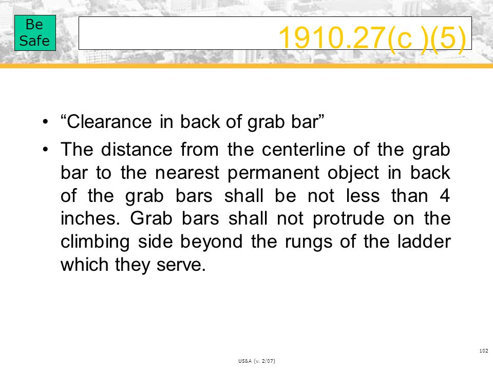 1910.27(c )(5) Clearance in back of grab bar