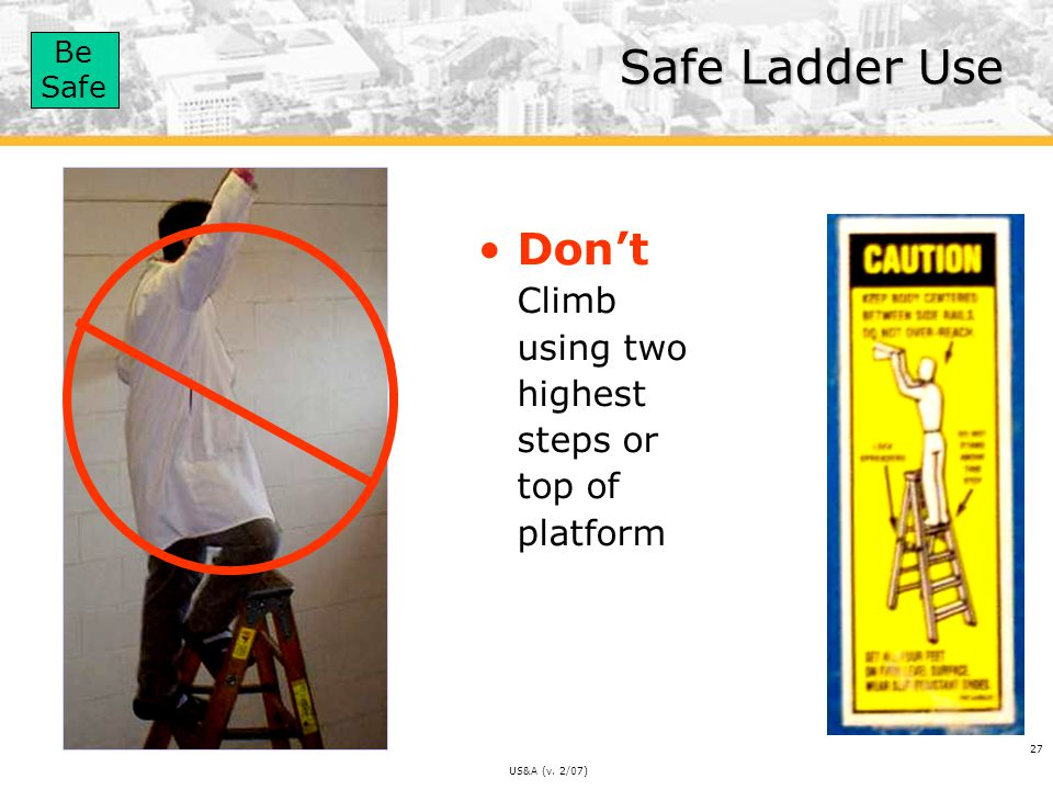 Safe Ladder Use Don't Climb using two highest steps or top of platform