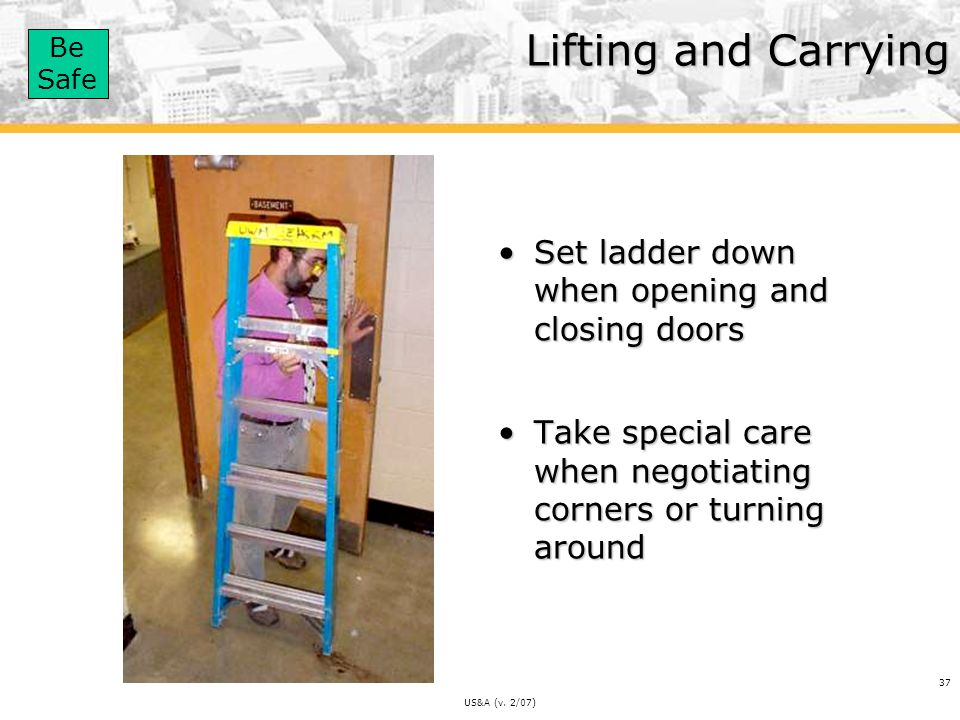Lifting and Carrying Set ladder down when opening and closing doors