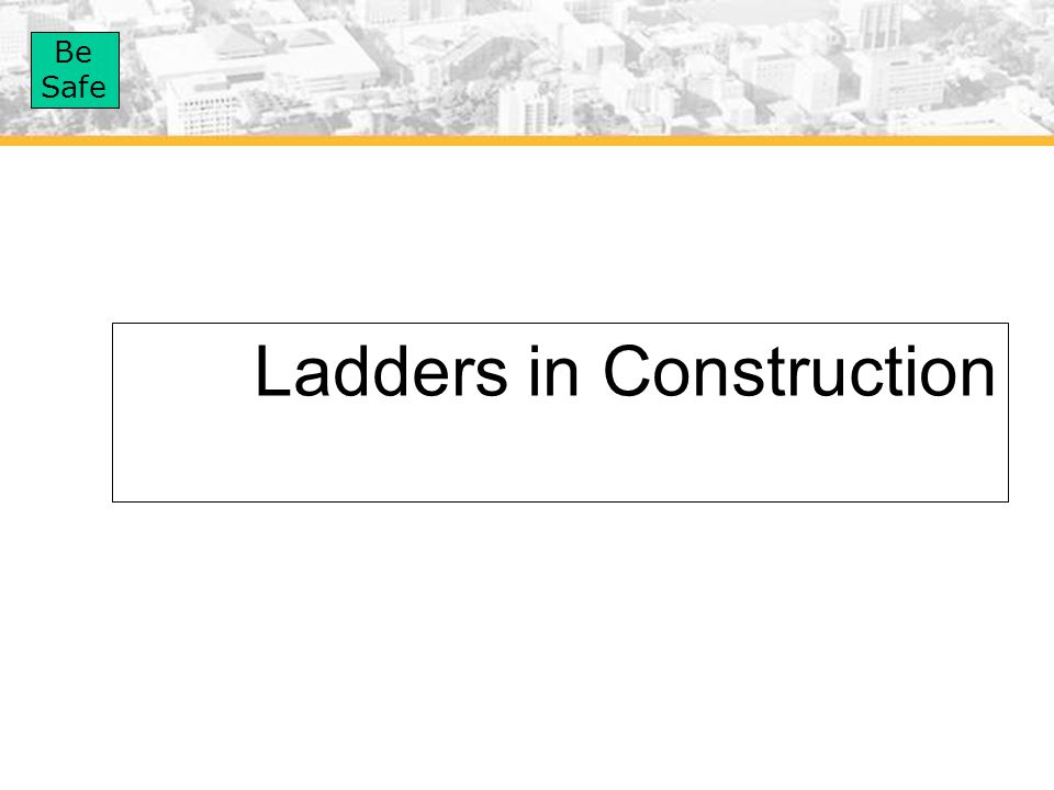 Ladders in Construction