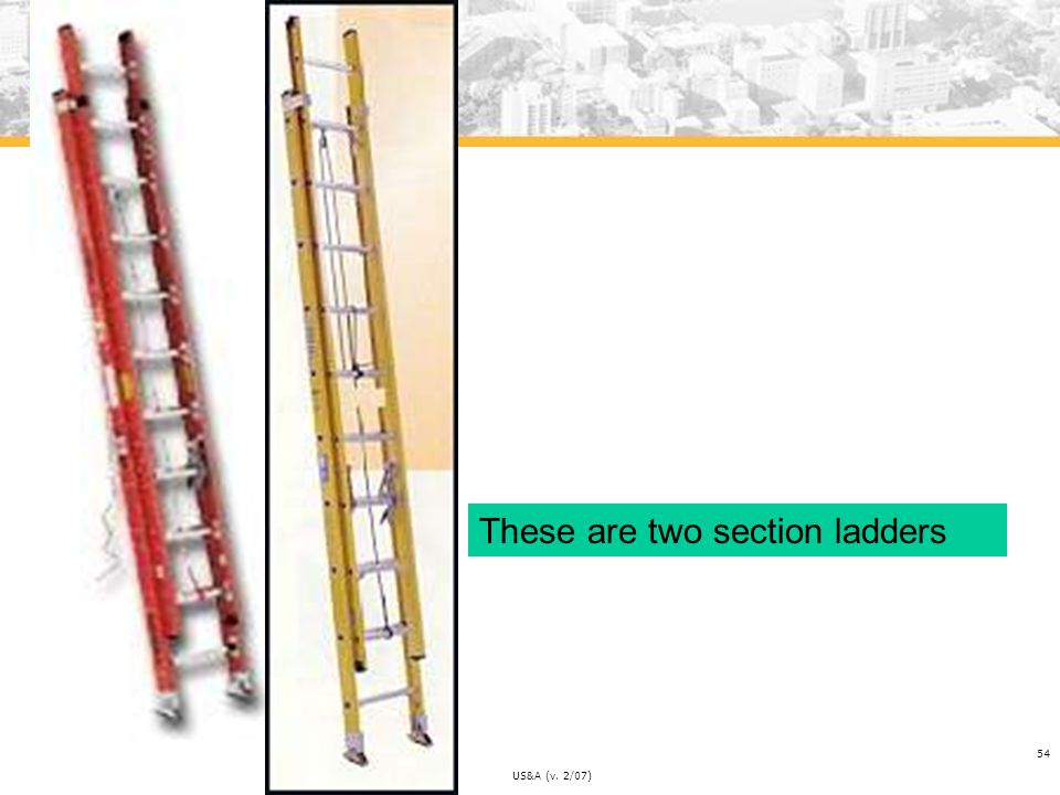 These are two section ladders