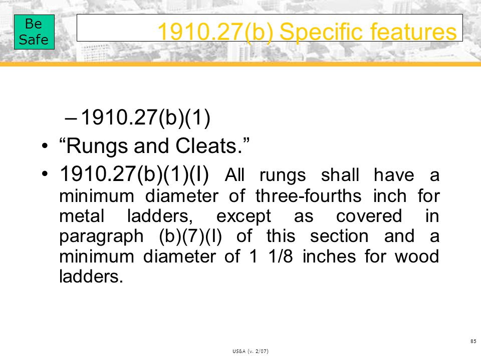 1910.27(b) Specific features 1910.27(b)(1) Rungs and Cleats.