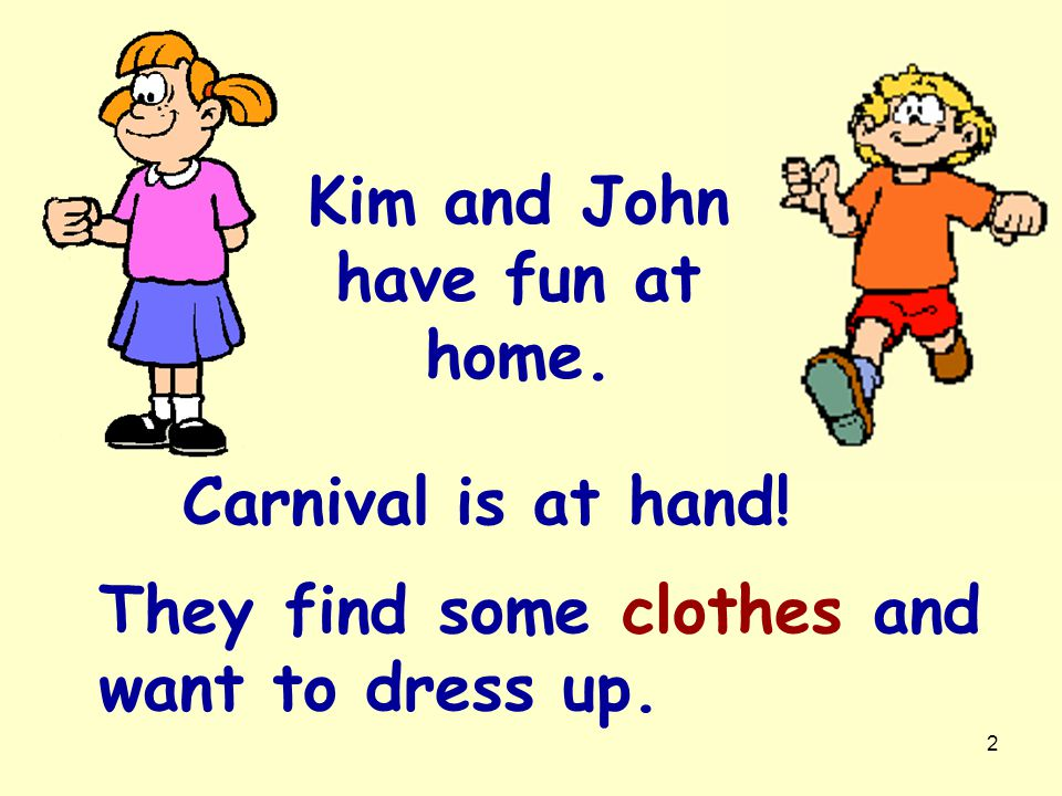 Kim and John have fun at home.