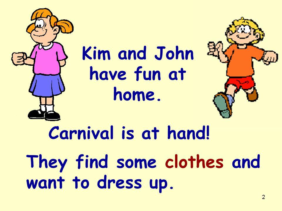 Kim and John have fun at home.