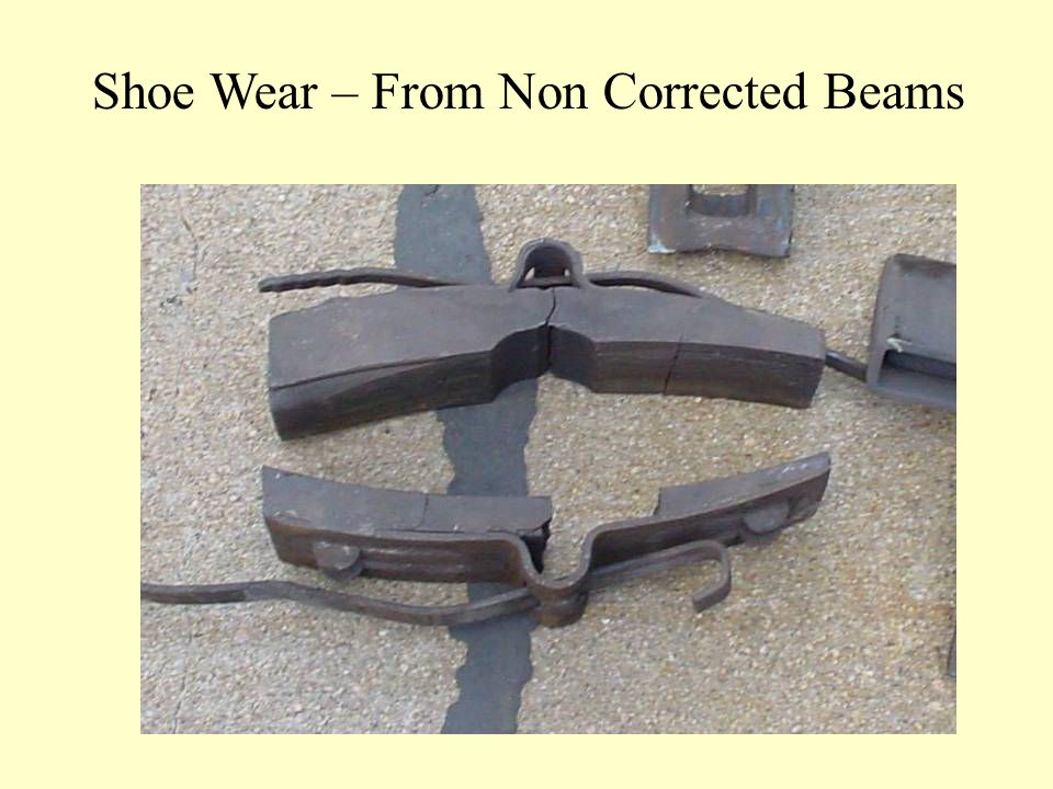 Shoe Wear – From Non Corrected Beams