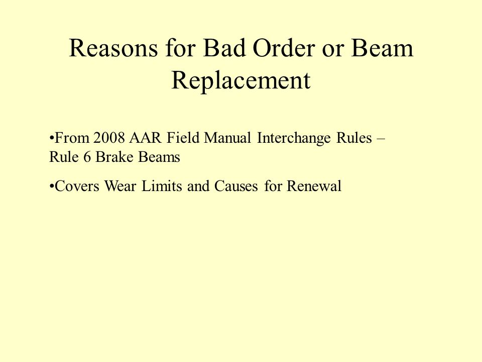 Reasons for Bad Order or Beam Replacement