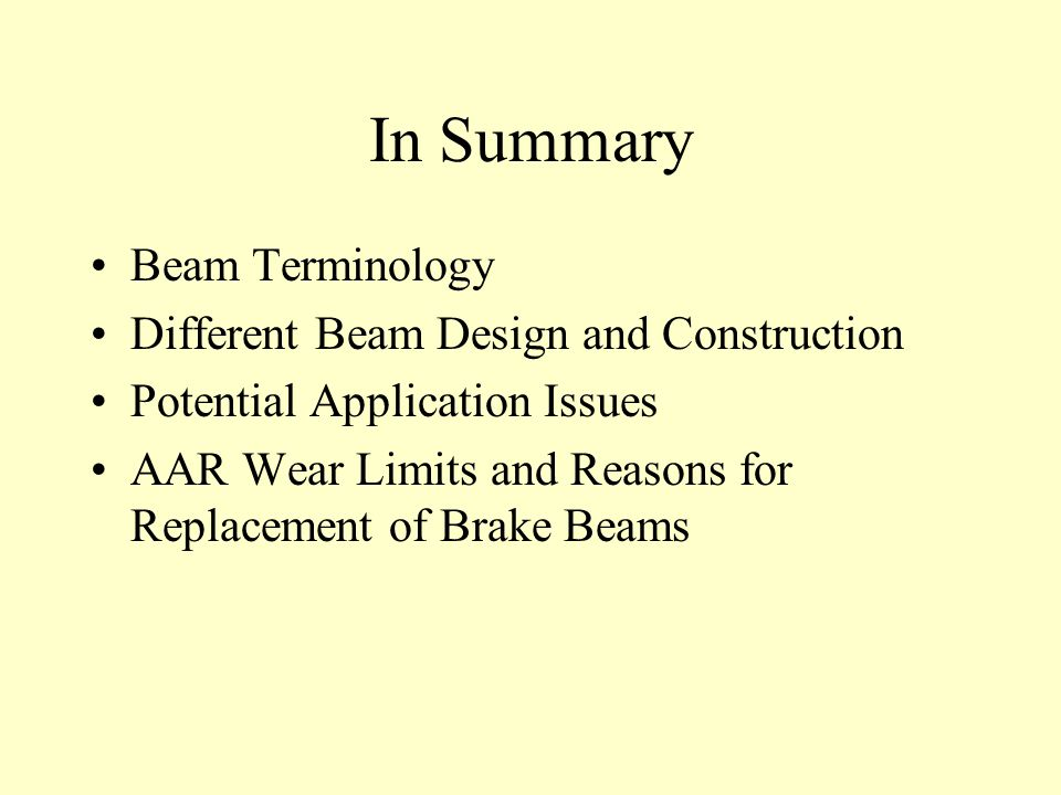 In Summary Beam Terminology Different Beam Design and Construction